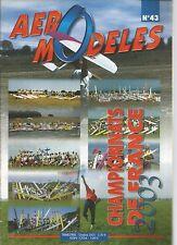 AERO MODELES N°43 - CHAMPIONNATS : vol ciruclaire, planeurs au treuil électrique