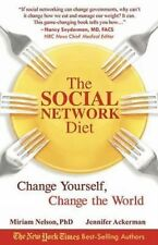 The Social Network Diet: Change Yourself, Change the World, Ackerman, Jennifer,