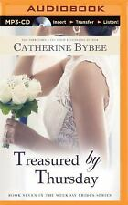 Weekday Brides Ser.: Treasured by Thursday 7 by Catherine Bybee (2015, MP3...