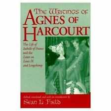 The Writings of Agnes of Harcourt: The Life of Isabelle of France and the Letter