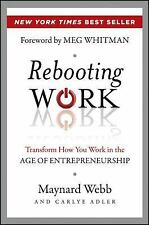Rebooting Work: Transform How You Work in the Age of Entrepreneurship Webb, May