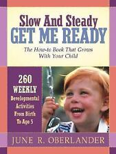 Parenting Slow Steady Get Me Ready The How-To Book That Grows with Your Child