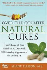 Over the Counter Natural Cures, Expanded Edition: Take Charge of Your Health in