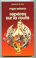 PdF N° 324 REPERES SUR LA ROUTE / Roger Zelazny / Denoël Présence du Futur 1981
