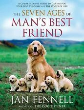 The Seven Ages of Man's Best Friend: A Comprehensive Guide to Caring for Your Do
