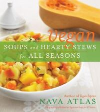 Vegan Soups and Hearty Stews for All Seasons by Nava Atlas (2009, UK-Paperback)