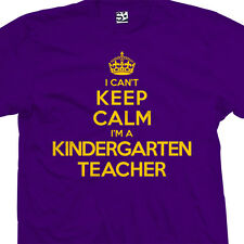 Kindergarten Teacher T-Shirt - I Can't Keep Calm I'm a Gift - All Sizes & Colors