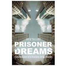 Prisoner of Dreams: Confessions of a Harlem Drug Dealer by Rick Talley