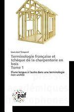 Terminologie Francaise et Tcheque de la Charpenterie en Bois Tome 1 by...