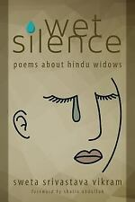 Wet Silence : Poems about Hindu Widows by Sweta Srivastava Vikram (2015,...