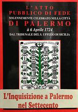 L'ATTO  PUBBLICO DI FEDE SOLENNEMENTE CELEBRATO NELLA CITTA' DI PALERMO nel 1724
