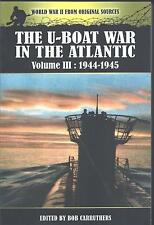 The U-Boat War in the Atlantic Volume III: 1944-1945 - Bob Carruthers NEW