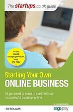 Starting Your Own Online Business: All you need to know to start a successful on