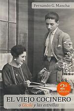 El Viejo Cocinero o Cécile y Las Estrellas : (2ª Edición) by Fernando G....