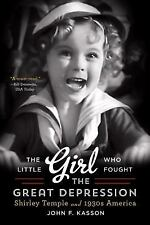 The Little Girl Who Fought the Great Depression : Shirley Temple and 1930s...
