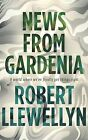 News from Gardenia, Llewellyn, Robert, New Book