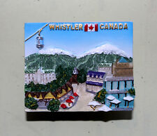 TOURIST SOUVENIR Resin 3D FRIDGE MAGNET -- Whistler , Canada