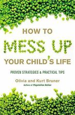 Olivia Bruner - How To Mess Up Your Childs Lif (2009) - Used - Trade Paper