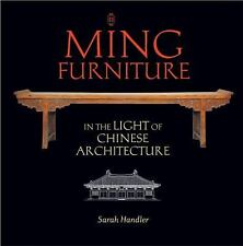 Ming Furniture in the Light of Chinese Architecture, , Handler, Sarah, Good, 200
