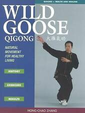 Wild Goose Qigong: Natural Movement for Healthy Living,Hong-Chao Zhang,New Book