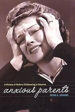 Anxious Parents: A History of Modern Childrearing in America-ExLibrary