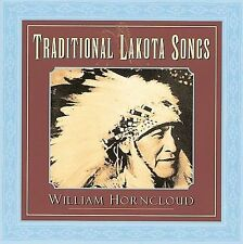 Traditional Lakota Songs by William Horncloud