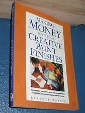 Making Money With Your Creative Paint Finishes by Lynette Harris 0891348247