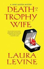 A Jaine Austen Mystery: Death of a Trophy Wife by Laura Levine (HC 2010) 1st Ed.