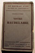 BAUDELAIRE/NOTRE../STANISLAS FUMET/PLON/1926/EO NUMEROTEE