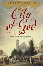 City of God : A Novel of Passion and Wonder in Old New York by Beverly...