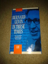 In These Times by Bernard Levin PB articles from a brilliant journalist