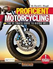 Proficient Motorcycling: The Ultimate Guide to Riding Well Hough, David L.