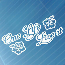 One Life Live it with hibicus - Car,Window,Bumper DRIFT JDM Vinyl Decal Stickers