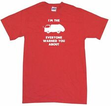 I'm The Garbage Truck Everyone Has Warned You About Mens Tee Shirt Small-6XL