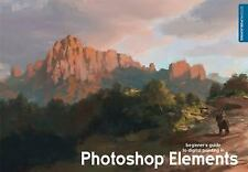 Beginner's Guide: Guide to Digital Painting in Photoshop Elements by Eric...