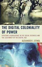 Digital Coloniality of Power : Epistemic Disobedience in the Social Sciences...