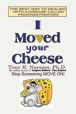 Make It or Make It!: I Moved Your Cheese : The Best Way to Dealing with a...