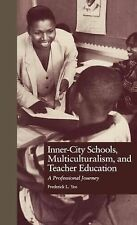 Inner-City Schools, Multiculturalism, and Teacher Education: A Professional Jour