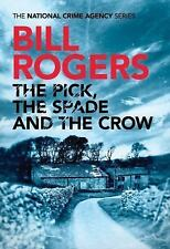 New listing The National Crime Agency: The Pick, the Spade and the Crow 1 by Bill Rogers...