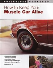 Motorbooks Workshop: How to Keep Your Muscle Car Alive ..