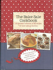 The Bake Sale Cookbook - Collection of  80 Best-Selling Recipe Favorites, NEW HB