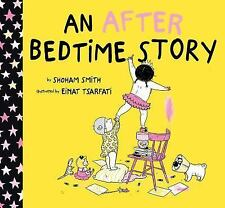 An after Bedtime Story by Shoham Smith (2016, Picture Book)