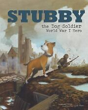 Stubby the Dog Soldier: World War I Hero (Animal Heroes)