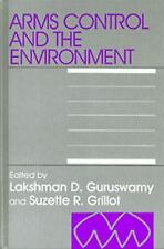 Arms & the Environment: Preventing the Perils of Arms Control (Interna-ExLibrary