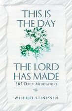 This Is the Day the Lord Has Made : 365 Daily Meditations by Wilfrid...