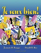 Je Veux Bien! Student Text by Jeannette D. Bragger and Donald B. Rice (2001,...