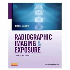 Radiographic Imaging and Exposure by Terri L. Fauber (2012, Paperback)