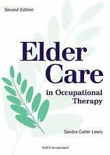 Elder Care in Occupational Therapy by Cutler Lewis MFA  OTR/L, Sandra