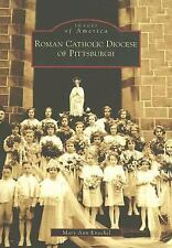 Roman Catholic Diocese of Pittsburgh   (PA)  (Images  of  America)