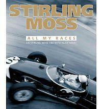 Stirling Moss: All My Races by Alan Henry, Sir Stirling Moss